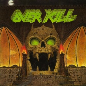 Overkill-Years-of-Decay